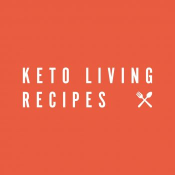 Keto Living Recipes